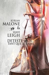 déteste-moi tant que je t'aime Kyrian Malon Jamie Leigh couverture lesbien lecture de mars