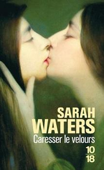 Caresser le velours | Sarah Waters