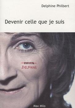 Devenir celle que je suis | Delphine Philbert