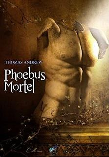 Phoebus Mortel [Format Kindle] Thomas Andrew