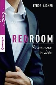 Tu assumeras tes désirs : T4 - Red Room