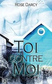 Toi contre moi [Format Kindle] Rose Darcy